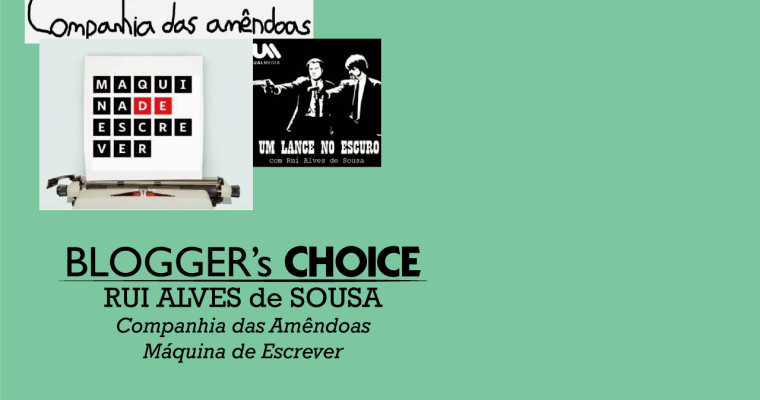 BLOGGER's CHOICE: Rui Alves de Sousa