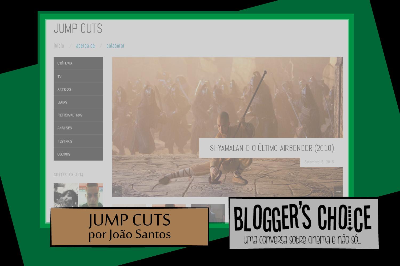 Blogger's Choice | Jump Cuts
